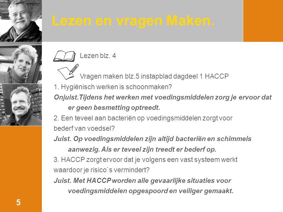 Vragen instapblad dagdeel 1 HACCP 4.Leveringen die binnenkomen kun je direct opruimen.