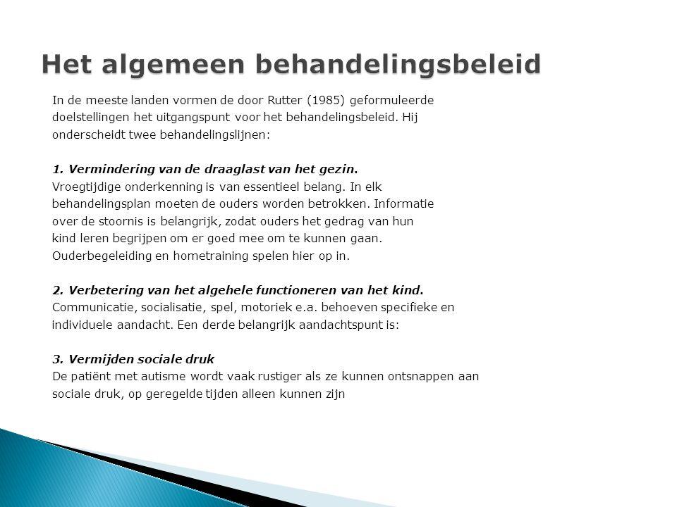 In de meeste landen vormen de door Rutter (1985) geformuleerde doelstellingen het uitgangspunt voor het behandelingsbeleid. Hij onderscheidt twee beha