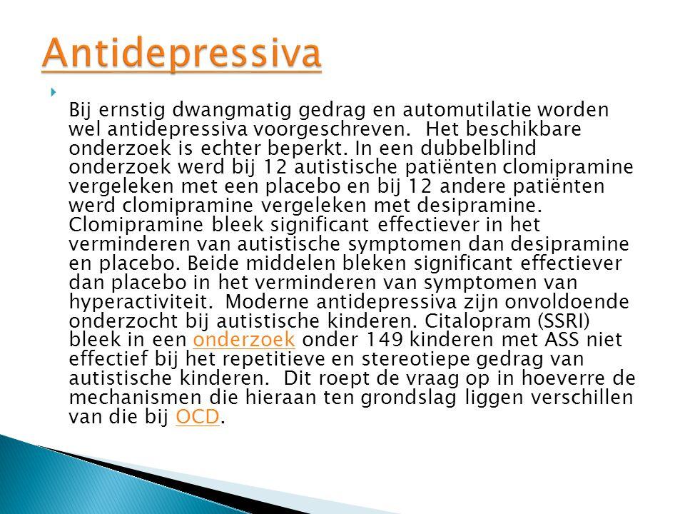  Bij ernstig dwangmatig gedrag en automutilatie worden wel antidepressiva voorgeschreven.