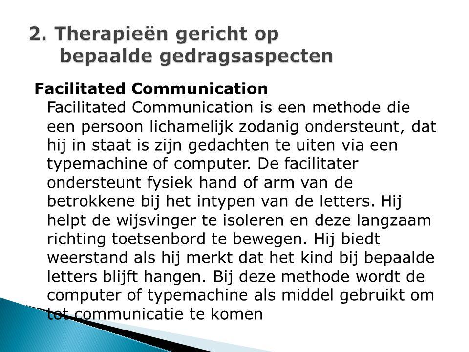 Facilitated Communication Facilitated Communication is een methode die een persoon lichamelijk zodanig ondersteunt, dat hij in staat is zijn gedachten te uiten via een typemachine of computer.