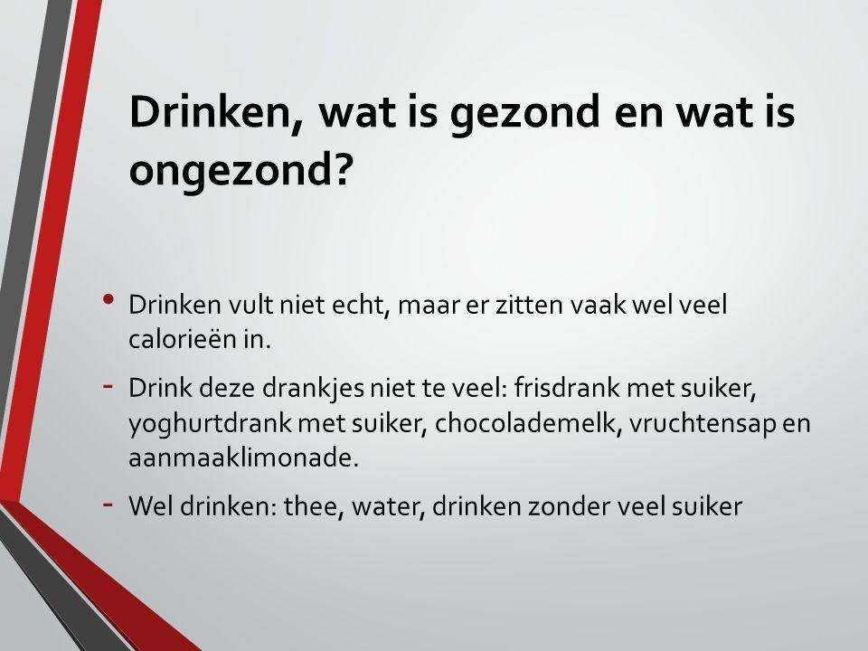 Drinken, wat is gezond en wat is ongezond? Drinken vult niet echt, maar er zitten vaak wel veel calorieën in. - Drink deze drankjes niet te veel: fris