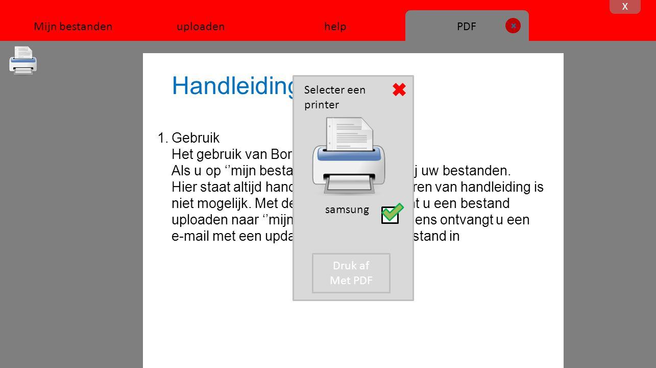 Handleiding 1.Gebruik Het gebruik van BorisDrive® is simpel: Als u op ''mijn bestanden'' klikt komt u bij uw bestanden.