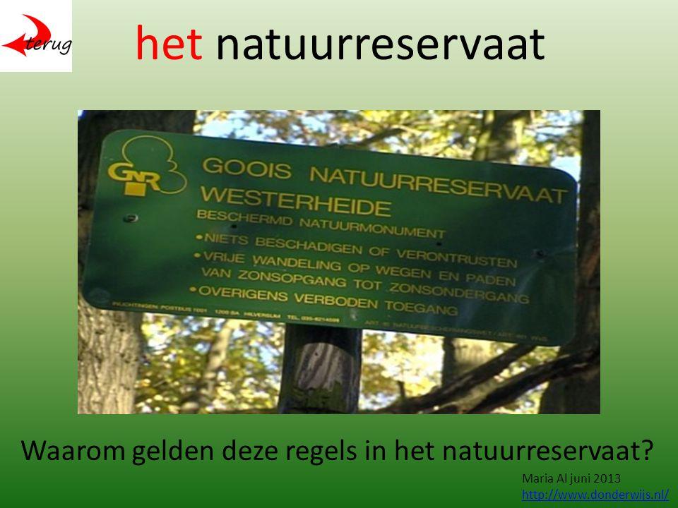 het natuurreservaat Waarom gelden deze regels in het natuurreservaat.