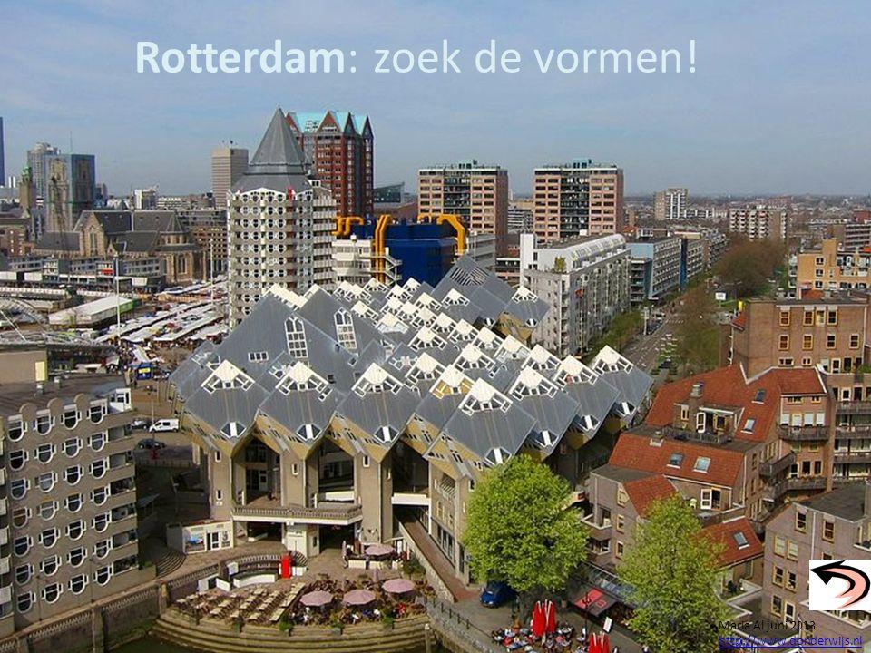 Rotterdam: zoek de vormen! Maria Al juni 2013 http://www.donderwijs.nl