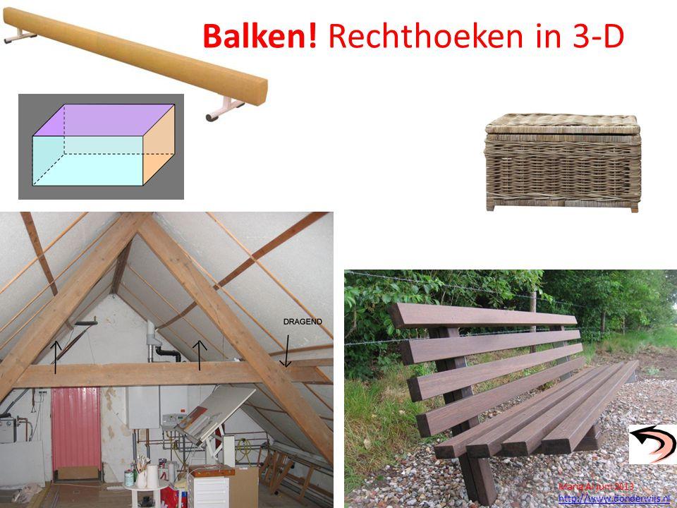 Balken! Rechthoeken in 3-D Maria Al juni 2013 http://www.donderwijs.nl
