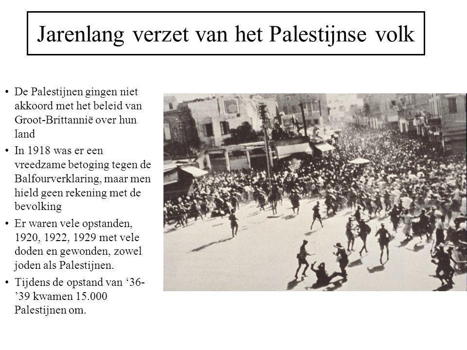 Jarenlang verzet van het Palestijnse volk De Palestijnen gingen niet akkoord met het beleid van Groot-Brittannië over hun land In 1918 was er een vree