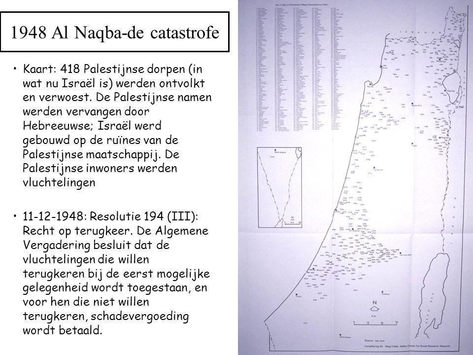 1948 Al Naqba-de catastrofe Kaart: 418 Palestijnse dorpen (in wat nu Israël is) werden ontvolkt en verwoest. De Palestijnse namen werden vervangen doo