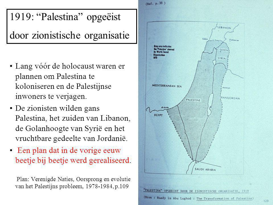 """1919: """"Palestina"""" opgeëist door zionistische organisatie Lang vóór de holocaust waren er plannen om Palestina te koloniseren en de Palestijnse inwoner"""