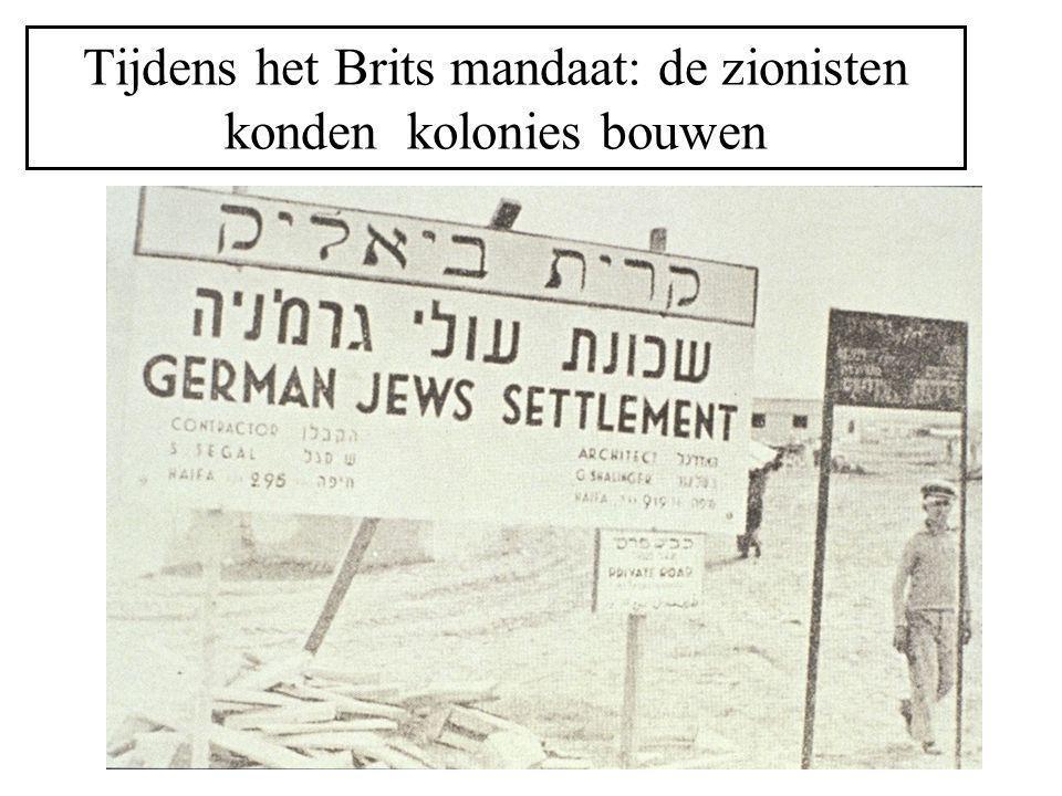 Tijdens het Brits mandaat: de zionisten konden kolonies bouwen