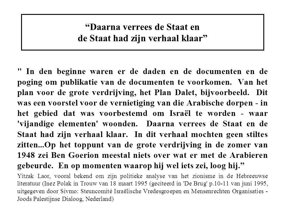 Daarna verrees de Staat en de Staat had zijn verhaal klaar In den beginne waren er de daden en de documenten en de poging om publikatie van de documenten te voorkomen.
