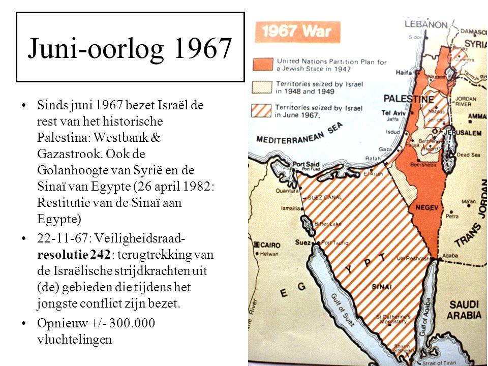 Juni-oorlog 1967 Sinds juni 1967 bezet Israël de rest van het historische Palestina: Westbank & Gazastrook. Ook de Golanhoogte van Syrië en de Sinaï v
