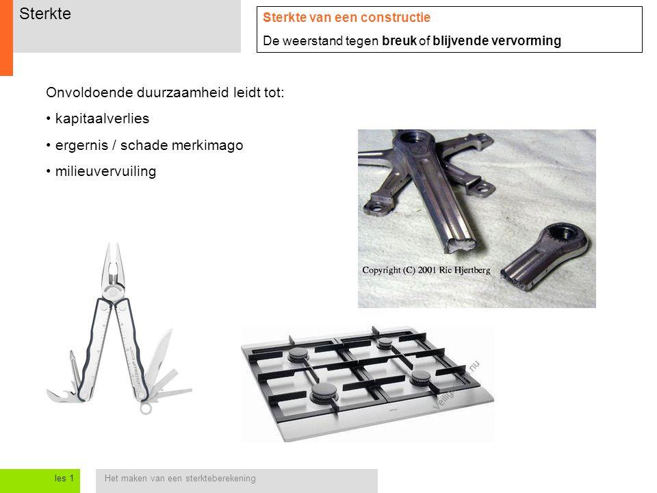 Het maken van een sterkteberekeningles 1 Begrip treksterkte Een staaf gaat kapot wanneer de spanning een bepaalde waarde overschrijdt.