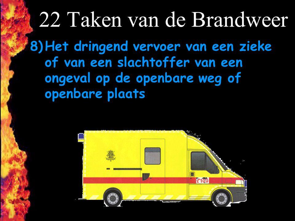 F 22 Taken van de Brandweer 8)Het dringend vervoer van een zieke of van een slachtoffer van een ongeval op de openbare weg of openbare plaats