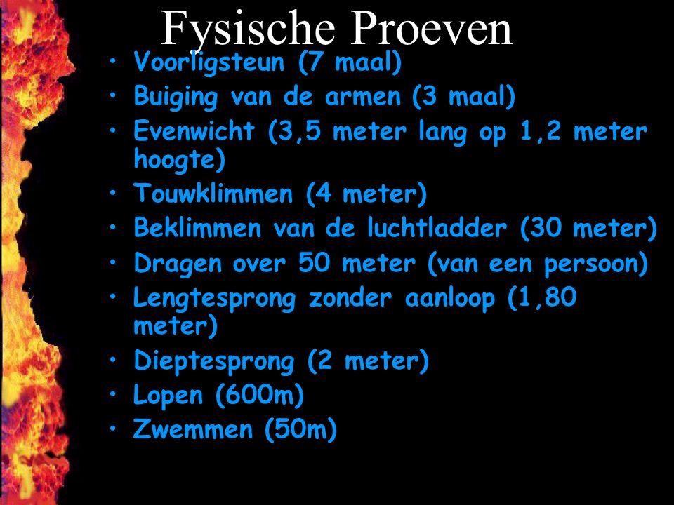 Fysische Proeven Voorligsteun (7 maal) Buiging van de armen (3 maal) Evenwicht (3,5 meter lang op 1,2 meter hoogte) Touwklimmen (4 meter) Beklimmen va