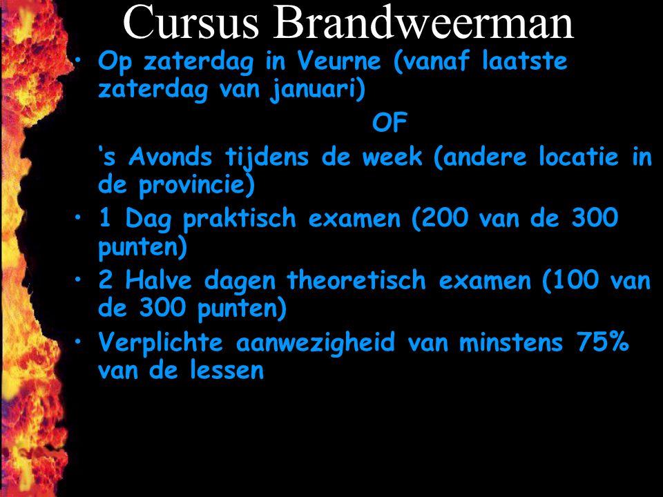Cursus Brandweerman Op zaterdag in Veurne (vanaf laatste zaterdag van januari) OF 's Avonds tijdens de week (andere locatie in de provincie) 1 Dag pra