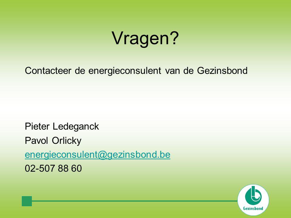 Vragen? Contacteer de energieconsulent van de Gezinsbond Pieter Ledeganck Pavol Orlicky energieconsulent@gezinsbond.be 02-507 88 60
