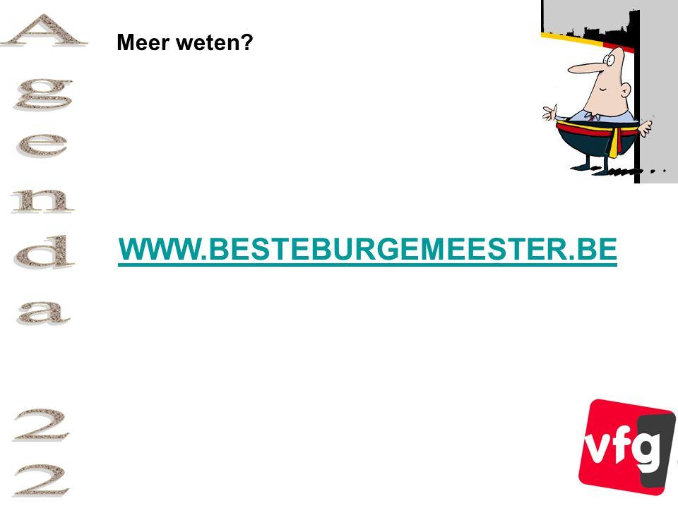 Meer weten WWW.BESTEBURGEMEESTER.BE