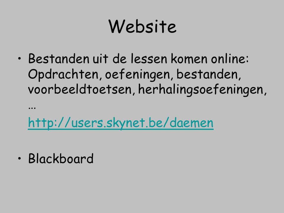 Website Bestanden uit de lessen komen online: Opdrachten, oefeningen, bestanden, voorbeeldtoetsen, herhalingsoefeningen, … http://users.skynet.be/daem