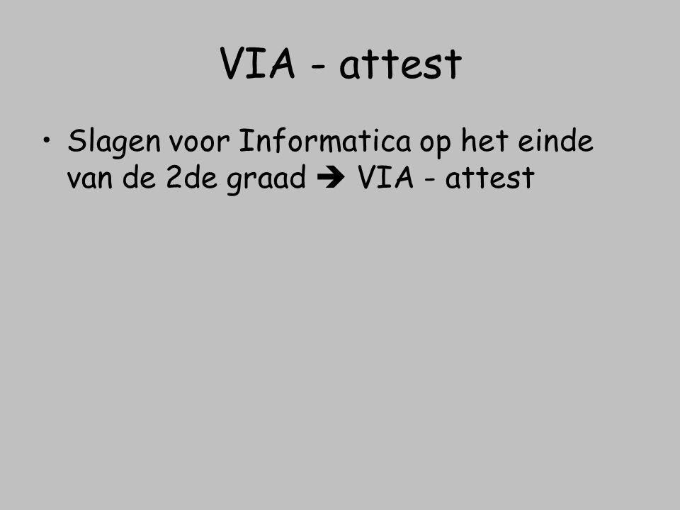 VIA - attest Slagen voor Informatica op het einde van de 2de graad  VIA - attest