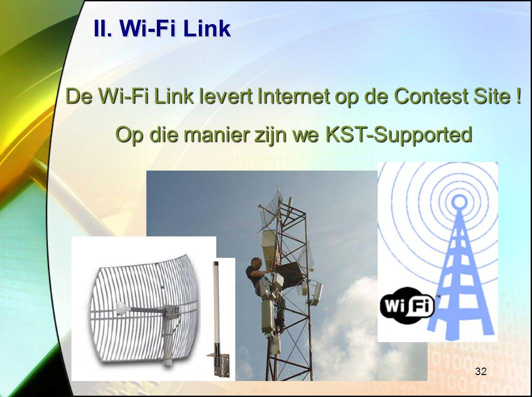 32 II.Wi-Fi Link De Wi-Fi Link levert Internet op de Contest Site .