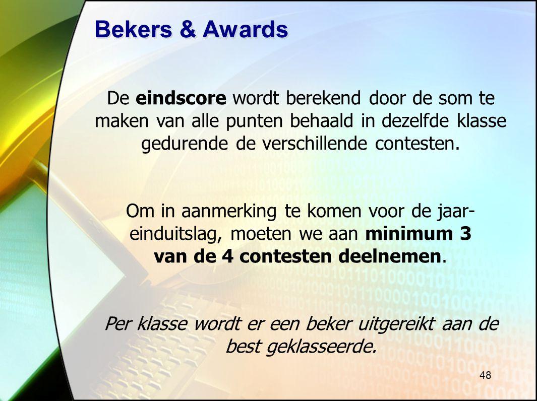 48 Bekers & Awards De eindscore wordt berekend door de som te maken van alle punten behaald in dezelfde klasse gedurende de verschillende contesten.