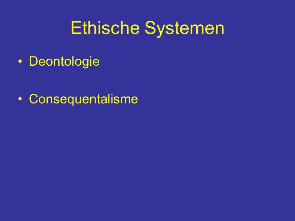 Ethische Systemen Deontologie Consequentalisme