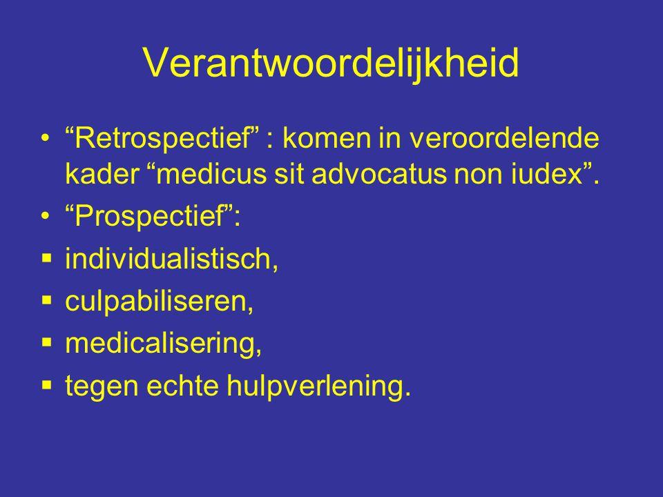 Verantwoordelijkheid Retrospectief : komen in veroordelende kader medicus sit advocatus non iudex .
