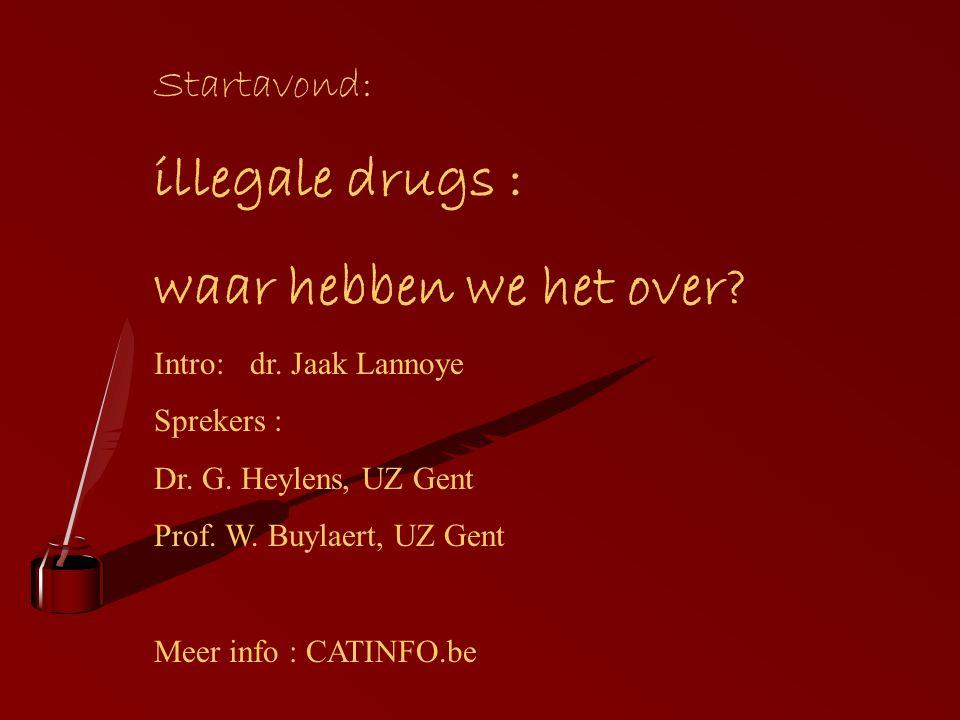 Verdere cyclus Dinsdag 7 december 2004 van 20.30 u tot 22.30 u Auditorium C, UZ Gent Dokter, mijn kind … ik ben bang dat hij verslaafd is… Groei van verslaving bij jonge gebruikers Omgaan met hun omgeving – ouders Inleiding – Dr.