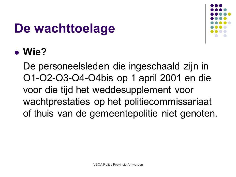 VSOA Politie Provincie Antwerpen De wachttoelage Wie.