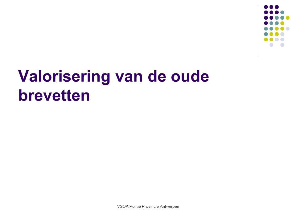 VSOA Politie Provincie Antwerpen INP met brevet OFF gemeentepolitie Houder van brevet bedoeld in : KB 12.04.1965 brevet kandidaatcommissaris en adjunct - commissaris of art 1 KB 25.06.1991 opleiding aanwervingen in de betrekkingen niveau 1 bij de federale rijksbesturen.