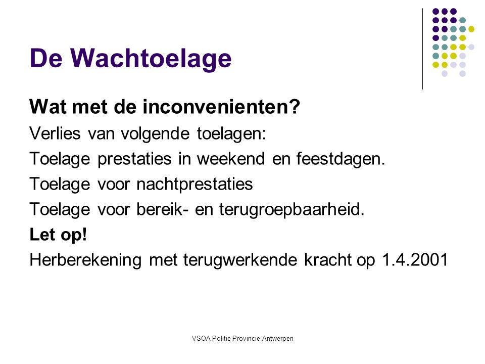 VSOA Politie Provincie Antwerpen De Wachtoelage Wat met de inconvenienten.