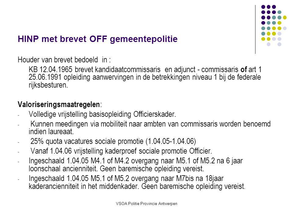 VSOA Politie Provincie Antwerpen Afdelingsinspecteur GPP 2C houder brevet 2D Zij die ingeschaald zijn op 1.4.2001 in de schaal M5.2 en houder zijn van het brevet 2D.