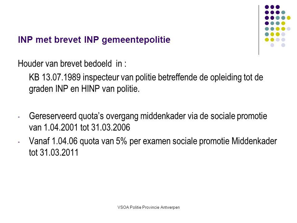 VSOA Politie Provincie Antwerpen Gevolgen aangestelden Geen aanstellingen in hogere graden ingevolge mobiliteit meer mogelijk Uitzonderingen - Commissaris eerste klasse die ambt bemachtigen van hoofdcommissaris.