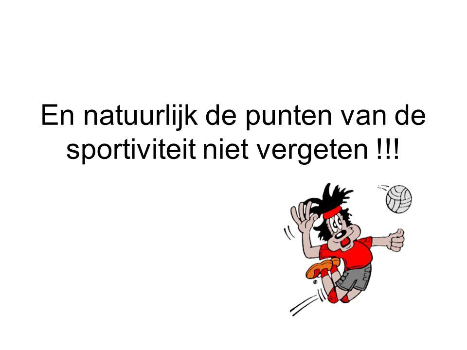 En natuurlijk de punten van de sportiviteit niet vergeten !!!