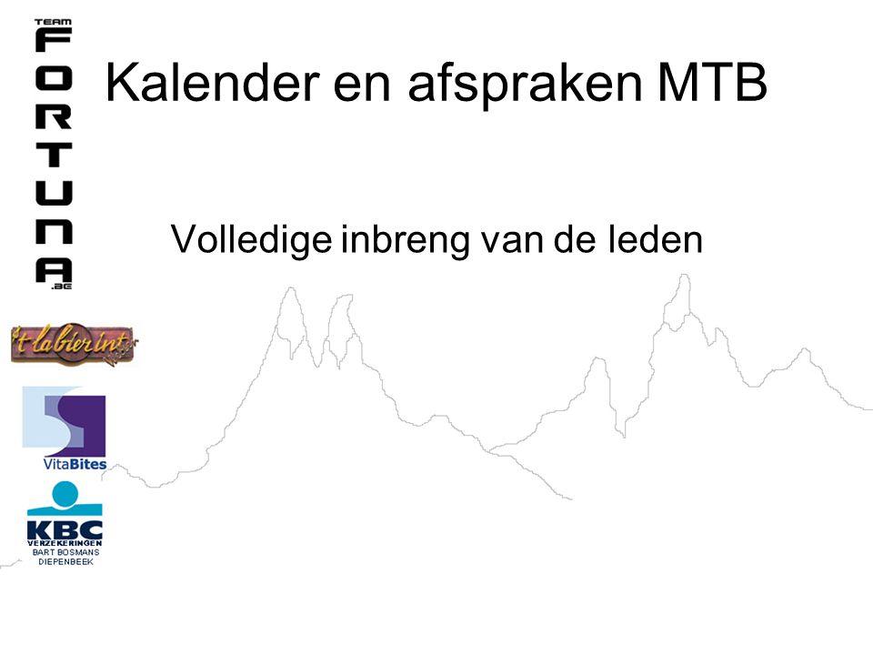 Kalender en afspraken MTB Volledige inbreng van de leden