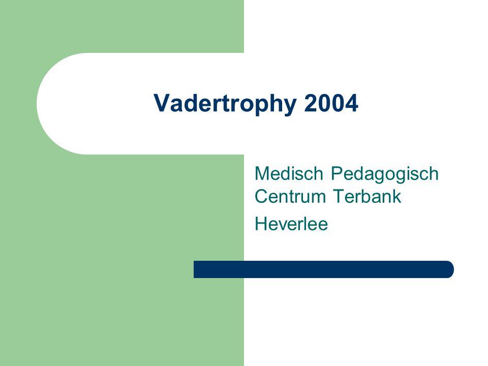 Vadertrophy 2004 Medisch Pedagogisch Centrum Terbank Heverlee