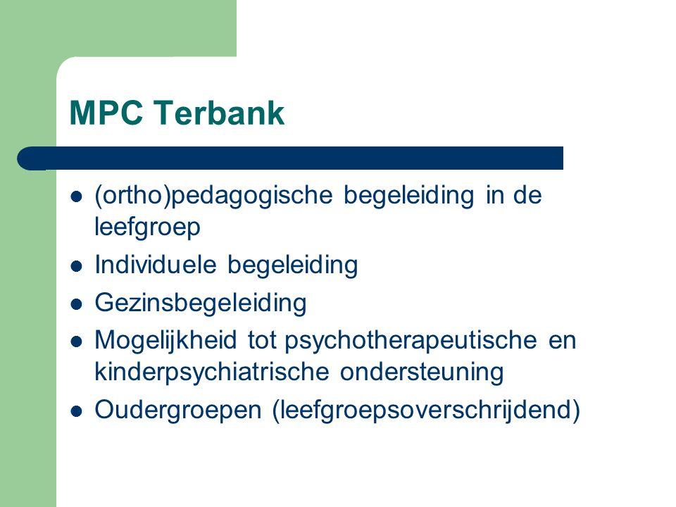 MPC Terbank (ortho)pedagogische begeleiding in de leefgroep Individuele begeleiding Gezinsbegeleiding Mogelijkheid tot psychotherapeutische en kinderp