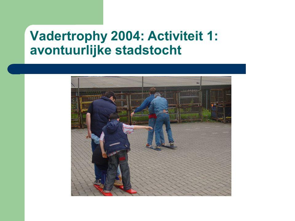 Vadertrophy 2004: Activiteit 1: avontuurlijke stadstocht