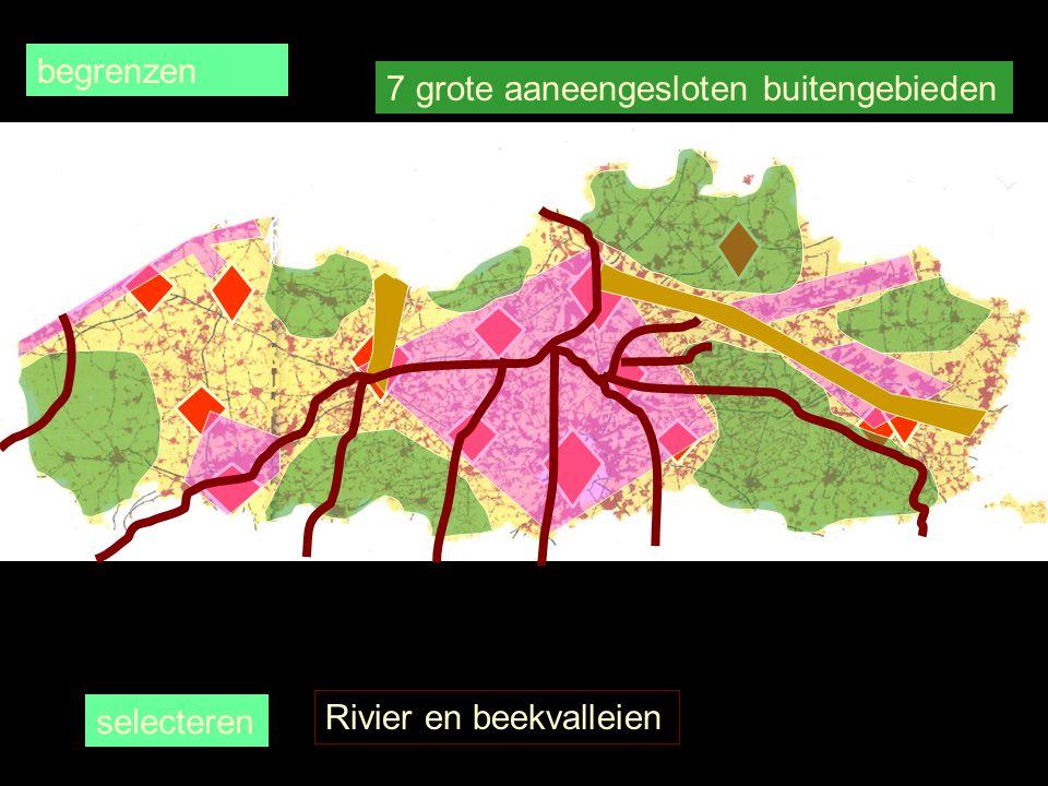 7 grote aaneengesloten buitengebieden Rivier en beekvalleien begrenzen selecteren