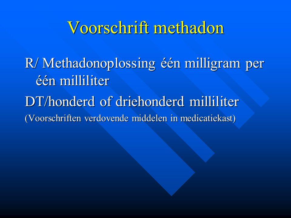 Voorschrift methadon R/ Methadonoplossing één milligram per één milliliter DT/honderd of driehonderd milliliter (Voorschriften verdovende middelen in