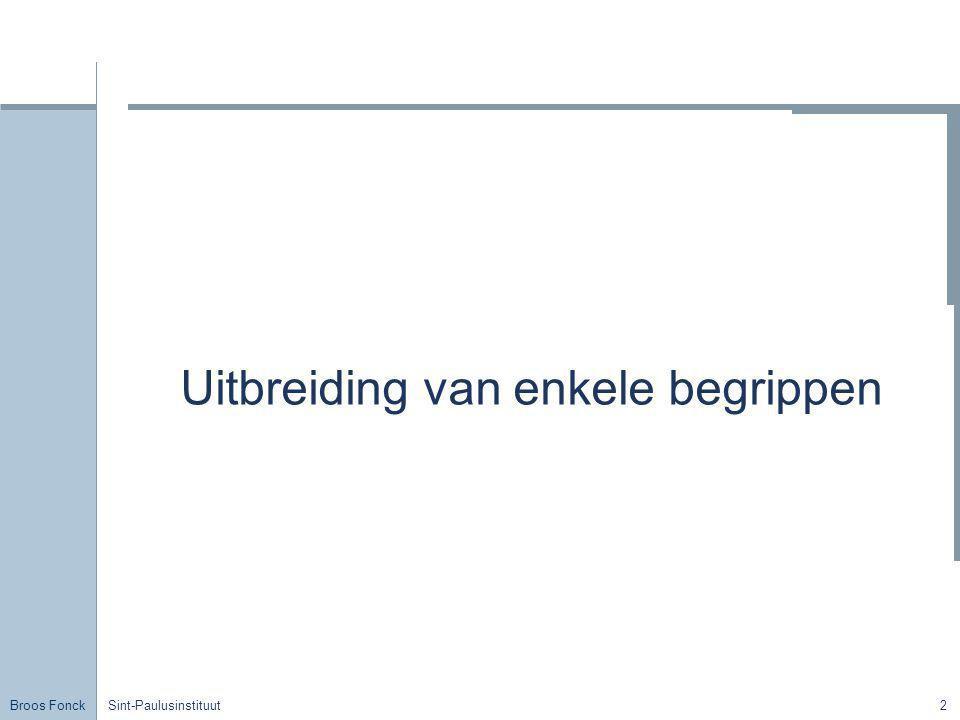Broos Fonck Sint-Paulusinstituut3 Plaatsvector y x A B O Referentiepunt Plaatsvector Referentiestelsel Baan Verplaatsing