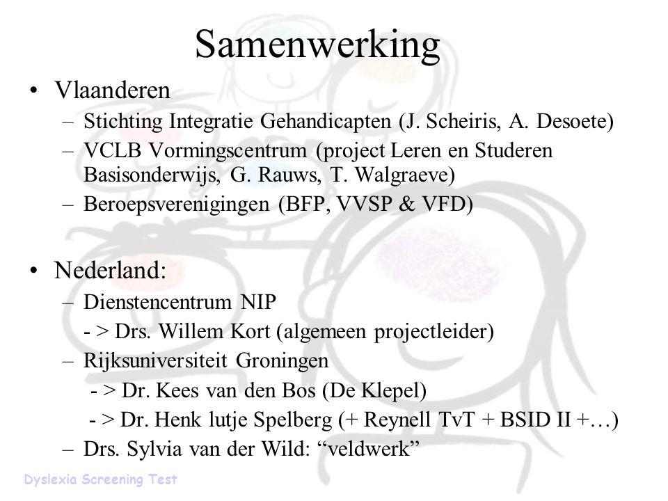 Samenwerking Vlaanderen –Stichting Integratie Gehandicapten (J. Scheiris, A. Desoete) –VCLB Vormingscentrum (project Leren en Studeren Basisonderwijs,