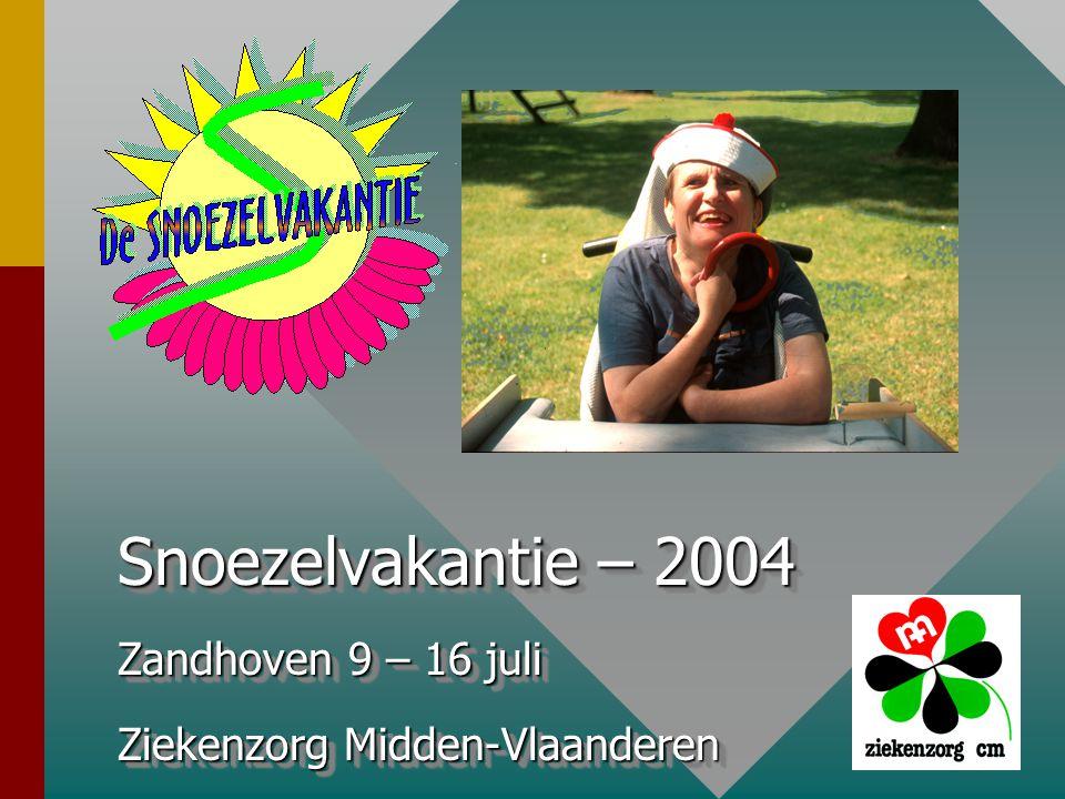 Snoezelvakantie – 2004 Zandhoven 9 – 16 juli Ziekenzorg Midden-Vlaanderen Snoezelvakantie – 2004 Zandhoven 9 – 16 juli Ziekenzorg Midden-Vlaanderen