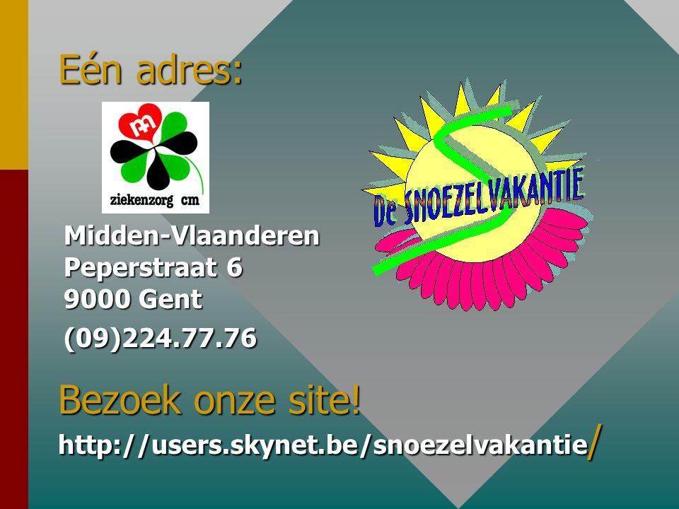 Eén adres: Midden-Vlaanderen Peperstraat 6 9000 Gent (09)224.77.76 Bezoek onze site.