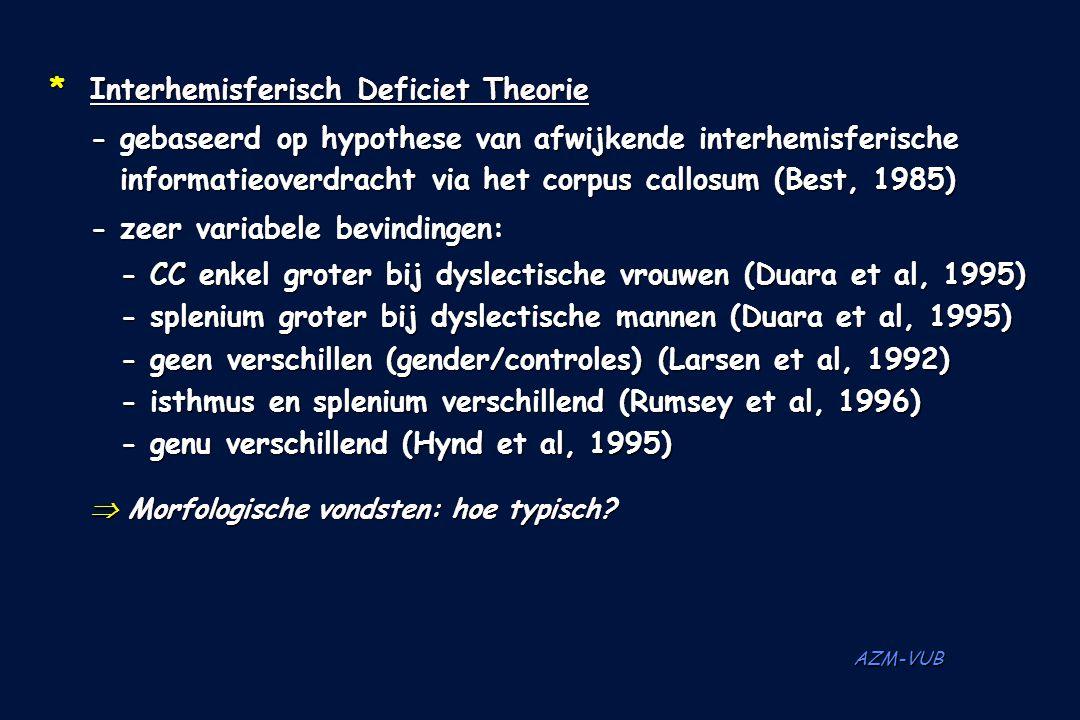 AZM-VUB *Interhemisferisch Deficiet Theorie - gebaseerd op hypothese van afwijkende interhemisferische informatieoverdracht via het corpus callosum (B