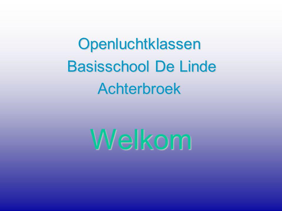 Welkom Openluchtklassen Basisschool De Linde Basisschool De LindeAchterbroek
