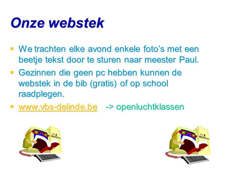 Onze webstek  We trachten elke avond enkele foto's met een beetje tekst door te sturen naar meester Paul.