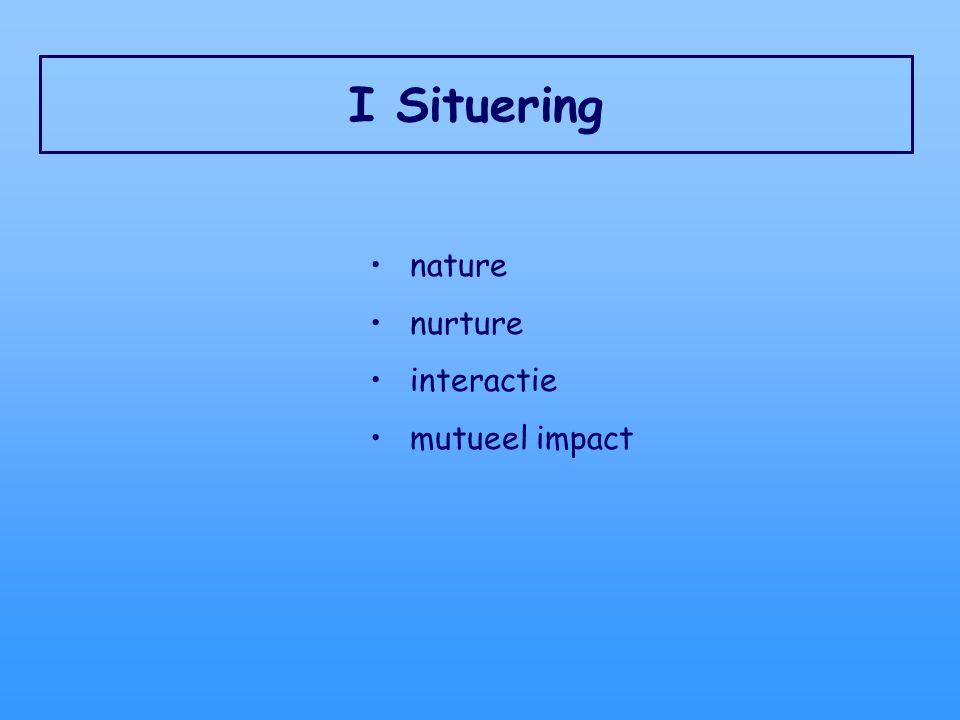 I Situering nature nurture interactie mutueel impact