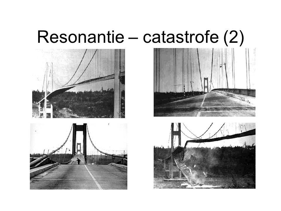 Resonantie – catastrofe (2)