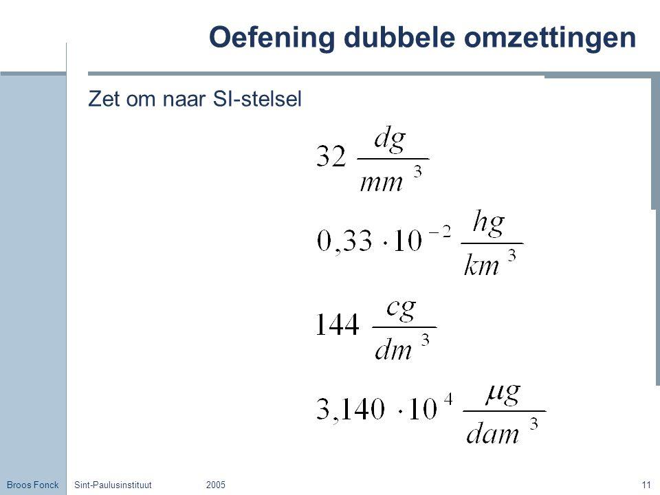 Broos Fonck Sint-Paulusinstituut200511 Oefening dubbele omzettingen Zet om naar SI-stelsel